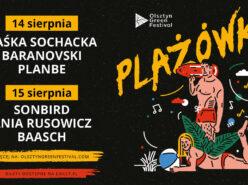 Baranovski, Sonbird, Ania Rusowicz, Kaśka Sochacka, Baasch i PlanBe na Olsztyn Green PLAŻÓWKA! 14-15 sierpnia plaża miejska nad jeziorem Ukiel w Olsztynie!