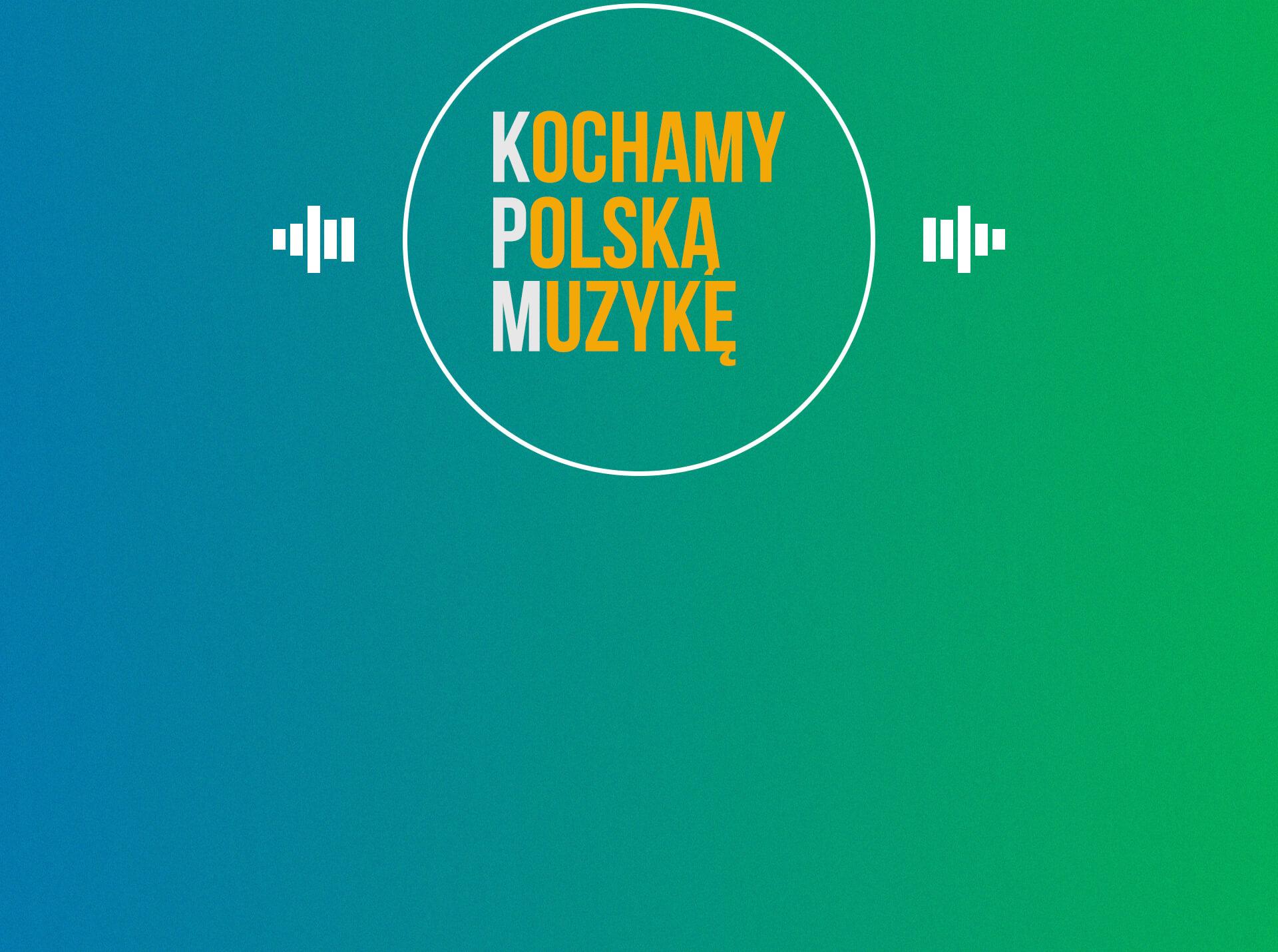Kochamy polską muzykę