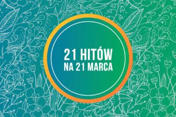 21 Hitów na 21 marca