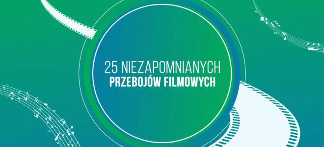 25 Niezapomnianych Przebojów Filmowych