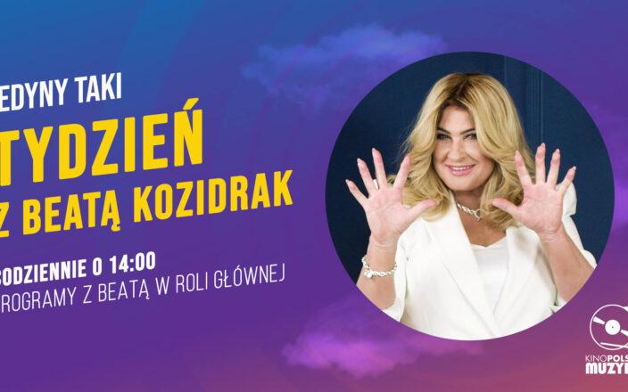 """""""KTO TAK WYMIATA? KOZIDRAK BEATA!""""  Tydzień z Beatą Kozidrak w Kino Polska Muzyka"""